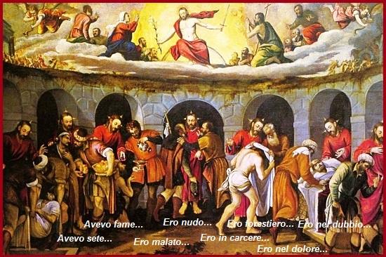 """Le opere di misericordia ci vengono presentate dal Vangelo di Gesù, il quale ha detto: """"Ogni volta che avrete fatto una di queste opere al più piccolo dei fratelli, l'avrete fatta a me!""""."""