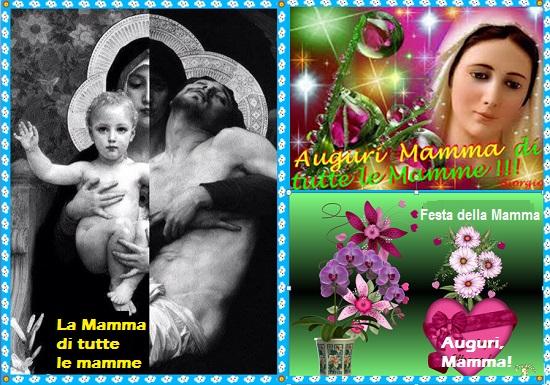 In questo giorno, Festa della mamma, il pensiero e la preghiera va a Maria di Nazareth, la Vergine Madre, la Madre di tutte le madri, perché attraverso di lei abbiamo avuto Gesù, che è la nostra vita. - Auguri a tutte le MAMME che offrono la vita per i loro figli.