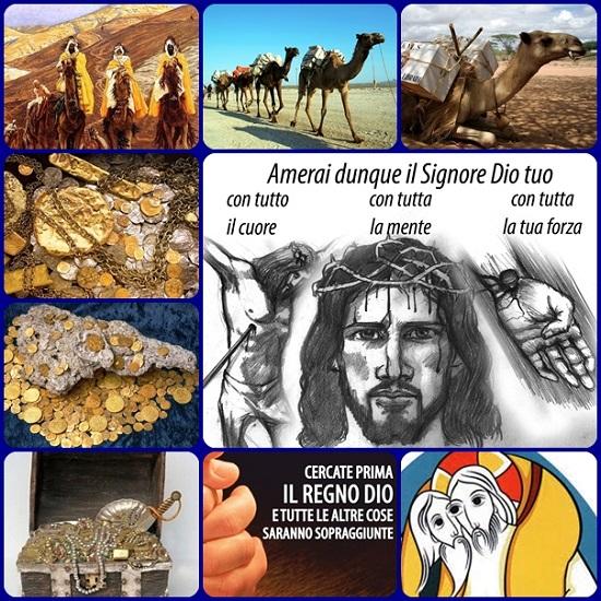 Dice Gesù: «Amerai il Signore Dio tuo con tutto il cuore, con tutta la tua anima e con tutta la tua mente. Questo è il più grande e il primo dei comandamenti. (Vangelo di Matteo 22,37-38) Cercate prima il regno di Dio e la sua giustizia, e tutte queste cose vi saranno date in aggiunta. (Vangelo di Matteo 6,33)