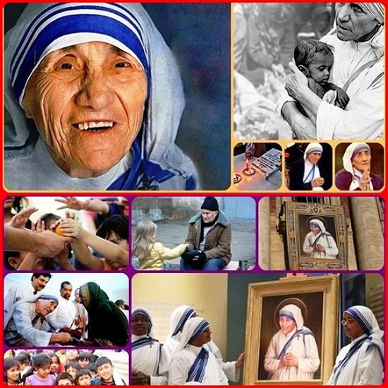 Il giorno di Madre Teresa di Calcutta Santa - Ha amato Cristo più di tutti i suoi affetti terreni, accogliendolo nei più poveri ed abbandonati della società. Ha portato la sua croce con gioia e misericordia: è stata una vera discepola di Cristo; oggi è la SANTA in cui il mondo può vedere realizzata in pieno l'accoglienza e la Misericordia di Dio.