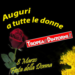 Auguri a tutte le Donne da Tropeaedintorni.it