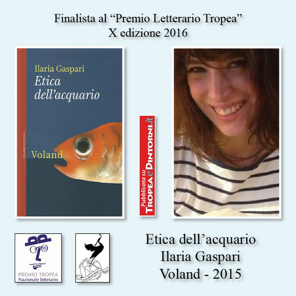FinalistaPremioTropea2016X-Eticadellacquario-IlariaGaspariVoland