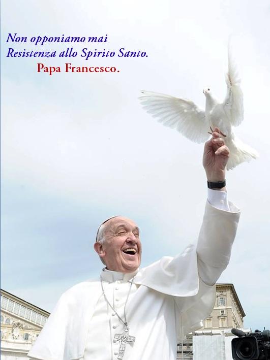 Papa Francesco con la sua parola e soprattutto e i suoi gesti sta dimostrando come e quanta è viva la presenza e l'azione dello Spirito Santo oggi.